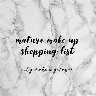 Mature Make Up Shopping List